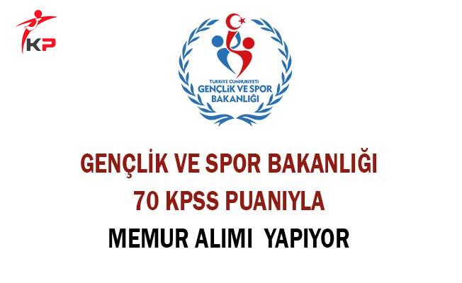 Gençlik ve Spor Bakanlığı 70 KPSS Puanıyla Memur Alım İlanı