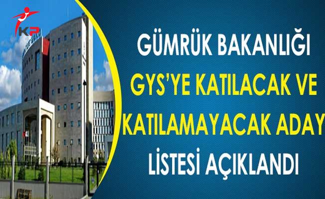 Gümrük Bakanlığı Görevde Yükselme Sınavına (GYS) Katılacak/Katılamayacak Aday Listesi Açıklandı