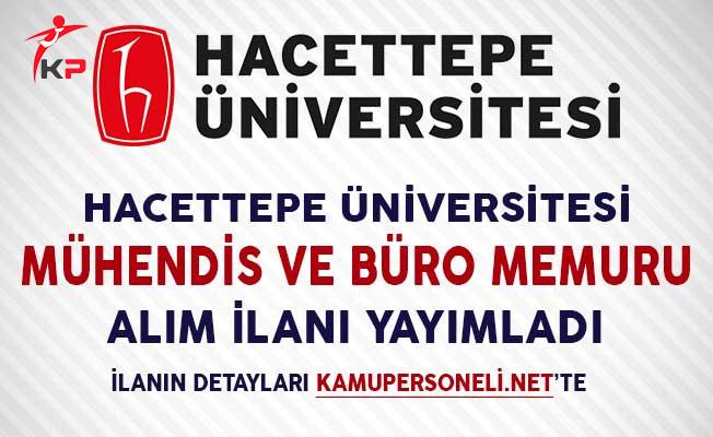 Hacettepe Üniversitesi Mühendis ve Büro Memuru Alım İlanı Yayımladı