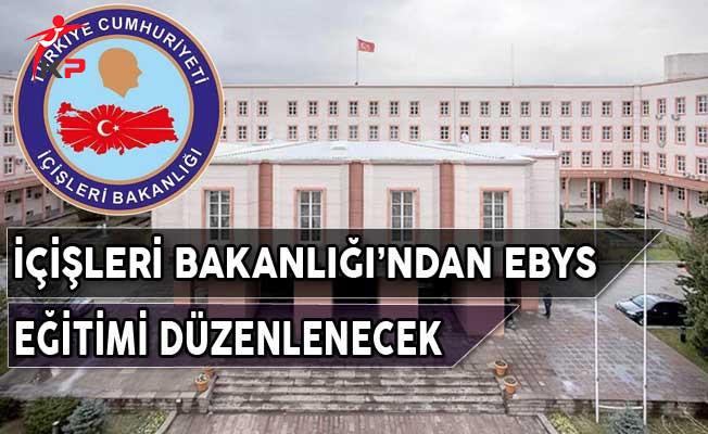 İçişleri Bakanlığı'ndan EBYS (Elektronik Belge Yönetim Sistemi) Eğitimi Düzenlenecek