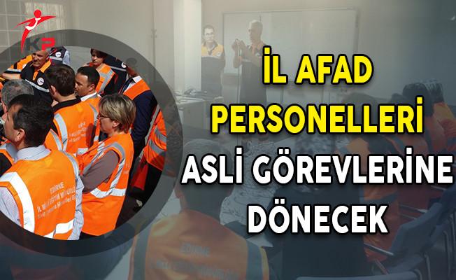 İl AFAD Personelleri Asli Görevlerine Dönecek