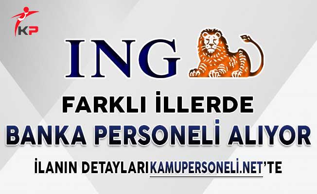 ING Bank Banka Personeli Alımı Yapıyor ! Türkiye Geneli Farklı İllerde
