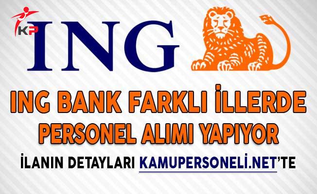 ING Bank Farklı İllerde Personel Alımı Yapıyor