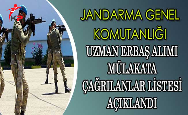 Jandarma Genel Komutanlığı  2017/10 Uzman Erbaş Alımı Mülakata Çağrılanlar Listesi