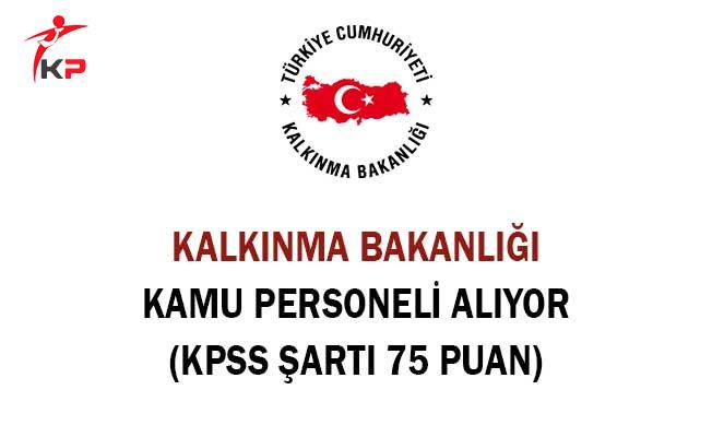 Kalkınma Bakanlığı Kamu Personeli Alıyor (KPSS Şartı 75 Puan)
