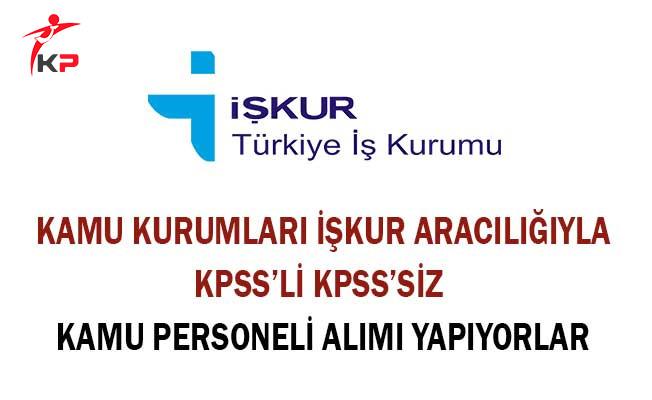 Kamu Kurumları İşkur Aracılığıyla KPSS'li KPSS'siz Kamu Personeli Alımı Yapıyor
