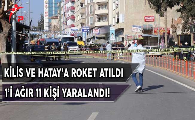 Kilis ve Hatay'a 6 Roket Atıldı! 11 Yaralı Var
