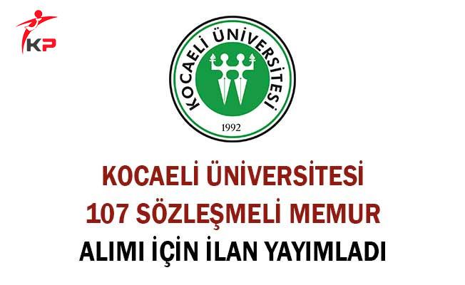 Kocaeli Üniversitesi 107 Sözleşmeli Memur Alımı İçin İlan Yayımladı