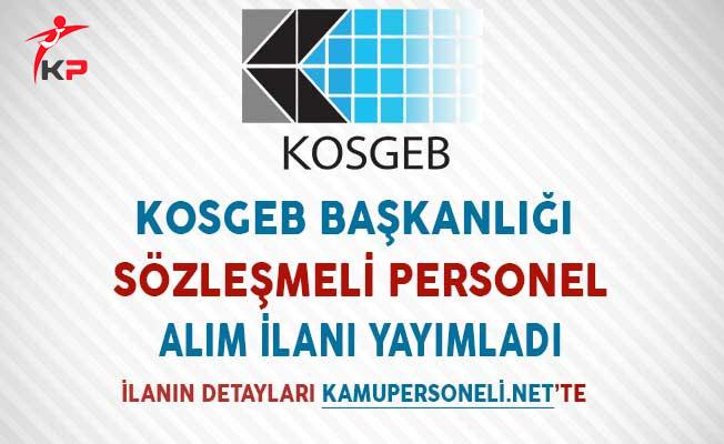 KOSGEB Başkanlığı Sözleşmeli Personel Alım İlanı Yayımladı