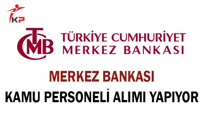 Merkez Bankası Kamu Personeli Alımı Yapıyor !