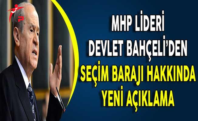 MHP Lideri Bahçeli'den Seçim Barajına İlişkin Yeni Açıklama