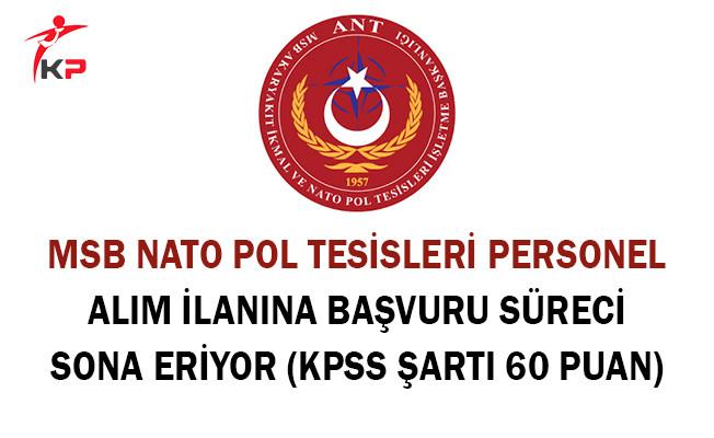 MSB Nato Pol Tesisleri Personel Alım İlanına Başvuru Süreci Sona Eriyor (KPSS Şartı 60 Puan)
