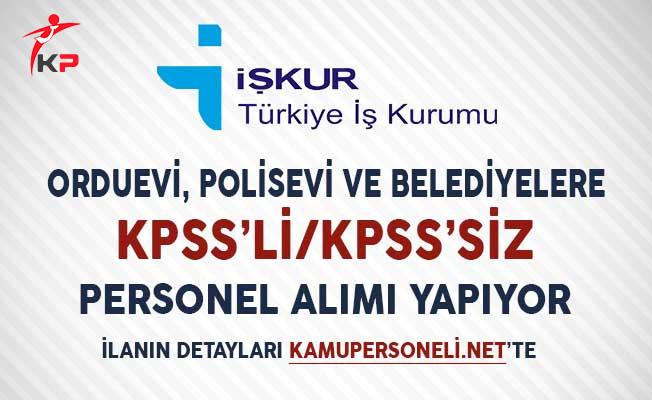 Orduevi, Polisevi ve Belediyelere KPSS'li KPSS'siz Memur ve İşçi Alımı Yapılıyor