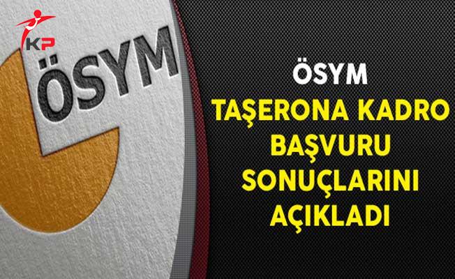 ÖSYM Taşerona Kadro Başvuru Sonuçlarını Açıkladı