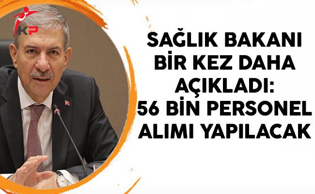Sağlık Bakanı Bir Kez Daha Açıkladı: 56 Bin Personel Alımı Yapılacak