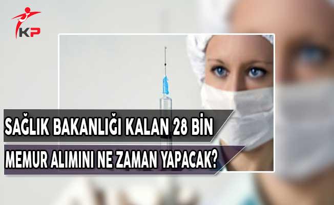 Sağlık Bakanlığı Kalan 28 Bin Memur Alımını Ne Zaman Yapacak?