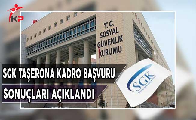 Sosyal Güvenlik Kurumu (SGK) Taşerona Kadro Başvuru Sonuçları Açıklandı