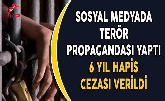 Sosyal Medyada Terör Propagandası Yaptı 6 Yıl Hapis Cezası Verildi