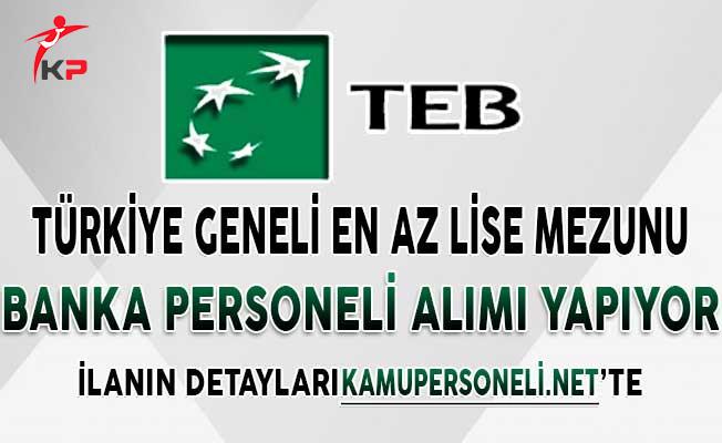 TEB Türkiye Geneli Personel Alımı Yapıyor ! En Az Lise Mezunu