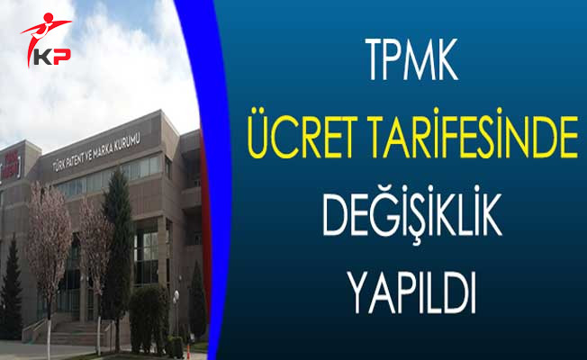 Türk Paten ve Marka Kurumu (TPMK) Ücret Tarifesinde Değişiklik Yapıldı !