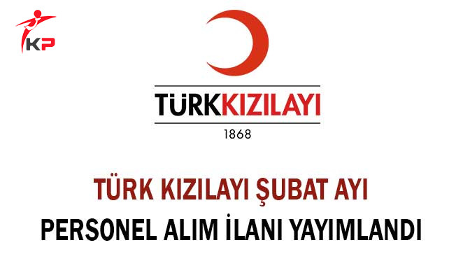 Türk Kızılayı Şubat Ayı Personel Alım İlanı Yayımlandı