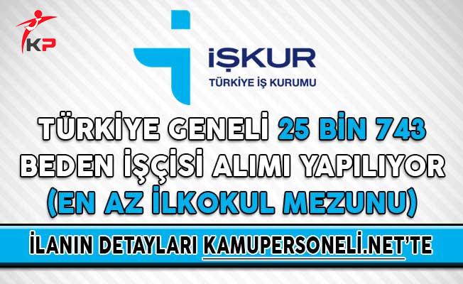Türkiye Geneli 25 Bin 743 Beden İşçisi Alımı Yapılıyor (En Az İlkokul Mezunu)