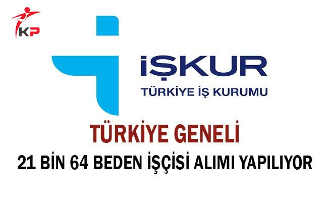 Türkiye Geneli En Az İlkokul Mezunu 21 Bin 64 Beden İşçisi Alımı Yapılıyor