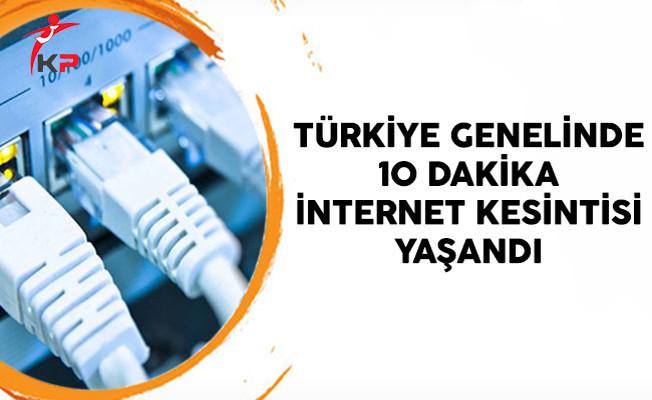 Türkiye Genelinde 10 Dakika İnternet Kesintisi Yaşandı