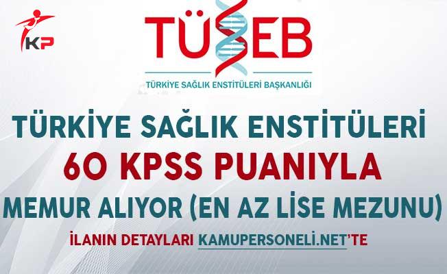 Türkiye Sağlık Enstitüleri 60 KPSS Puanıyla Memur Alıyor (En Az Lise Mezunu)