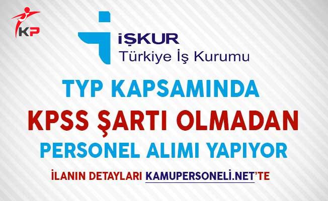 TYP Kapsamında KPSS Şartsız 90 Personel Alımı Yapılıyor