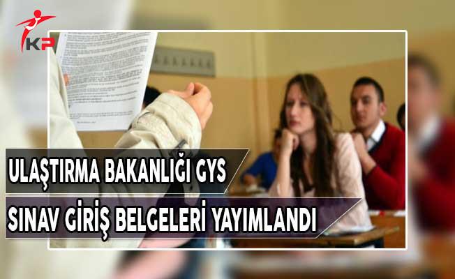 Ulaştırma Bakanlığı GYS Sınav Giriş Belgeleri MEB Tarafından Yayımlandı