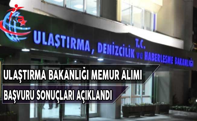 Ulaştırma Bakanlığı Kadrolu Memur Alımı Başvuru Sonuçları Açıklandı
