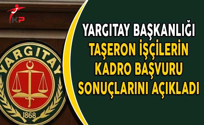 Yargıtay Başkanlığı Taşeron İşçilerin Kadro Başvuru Sonuçlarını Açıkladı