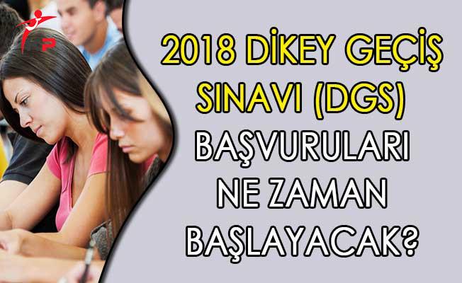 2018 Dikey Geçiş Sınavı (DGS) Başvuruları Ne Zaman Başlayacak?