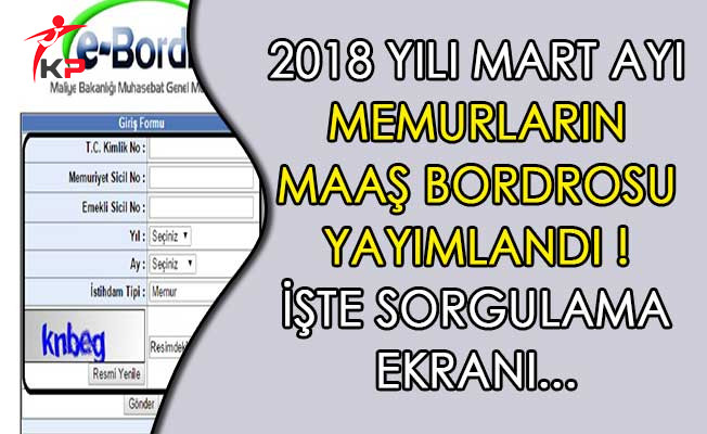 2018 Yılı Mart Ayı Memurların Maaş Bordrosu Yayımlandı ! İşte e-Bordro Sorgulama Ekranı
