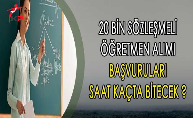 20 Bin Sözleşmeli Öğretmen Alımı Başvuruları Saat Kaçta Bitecek ?