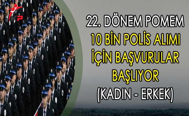 22. Dönem POMEM 10 Bin Polis Alımı İçin Başvurular Başlıyor (Kadın - Erkek)