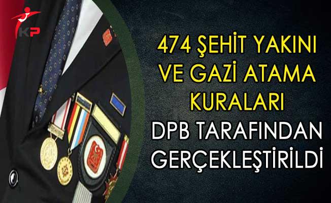 474 Şehit Yakını ve Gazi Atama Kuruları DPB Tarafından Gerçekleştirildi