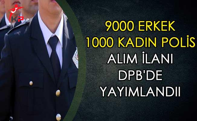 9000 Erkek 1000 Kadın Polis Alım İlanı DPB'de Yayımlandı