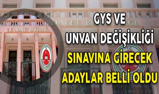 Adalet Bakanlığı Taşra Teşkilatı GYS ve Unvan Değişikliği Sınavına Girecek Adaylar Belli Oldu