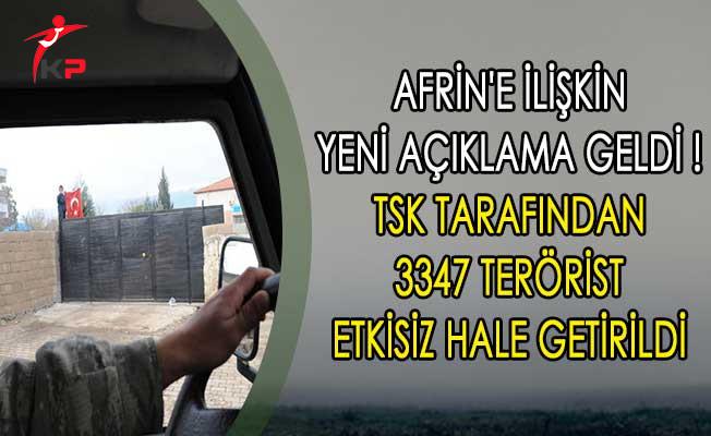 Afrin'e İlişkin Yeni Açıklama Geldi ! TSK Tarafından 3347 Terörist Etkisiz Hale Getirildi