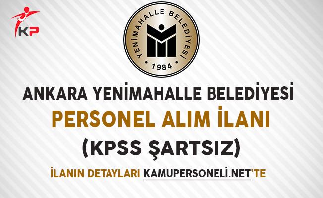Ankara Yenimahalle Belediyesi Personel Alım İlanı Yayımladı (KPSS Şartsız)