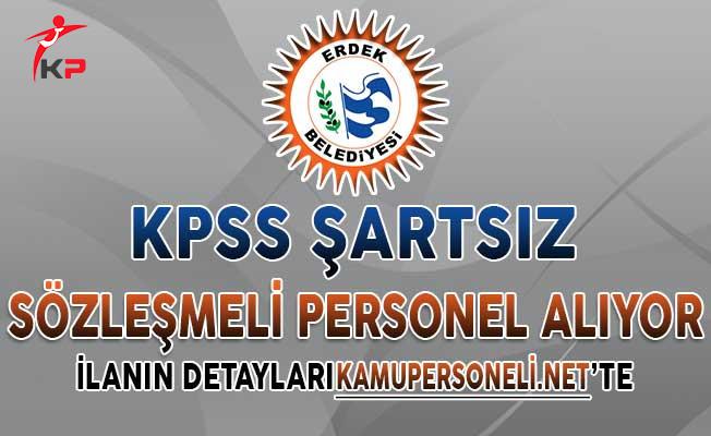 Balıkesir Erdek Belediye Başkanlığı KPSS Şartsız Sözleşmeli Personel Alım İlanı Yayımlandı