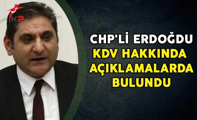 CHP'li Erdoğdu KDV Hakkında Açıklamalarda Bulundu