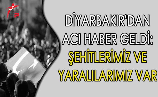 Diyarbakır'dan Acı Haber Geldi: Şehitlerimiz ve Yaralılarımız Var