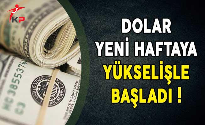 Dolar Yeni Haftaya Yükselişle Başladı!