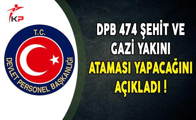 DPB 474 Şehit ve Gazi Yakını Ataması Yapacağını Açıkladı