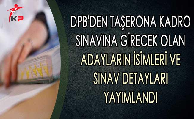 DPB'den Taşerona Kadro Sınavına Girecek Olan Adayların İsimleri ve Sınav Detayları Yayımlandı