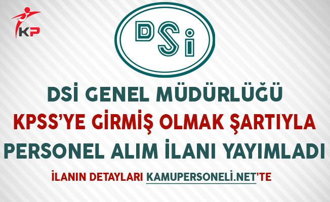 DSİ KPSS'ye Girmiş Olmak Şartıyla Personel Alım İlanı Yayımladı