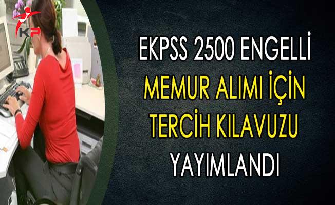 EKPSS 2500 Engelli Memur Alımı İçin Tercih Kılavuzu ÖSYM Tarafından Yayımlandı